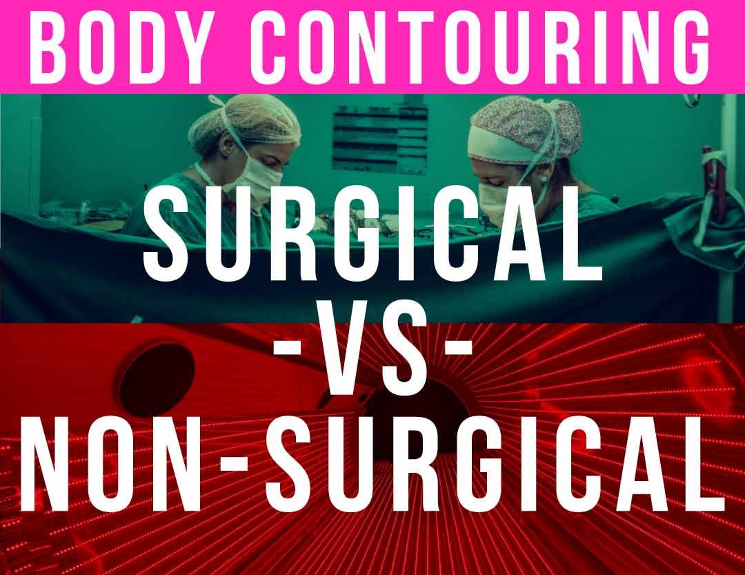 body contouring surgical versus non surgical